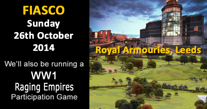 Join us at Fiasco, We'll be running a Raging Empires Participation Game so come over roll some dice!